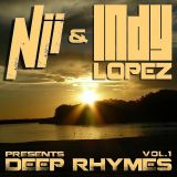Deep Rhymes Vol.1 By Indy Lopez & Nii