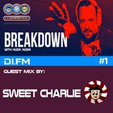 DI.FM - Breakdown with Huda - Episode 1 by Huda Hudia (Guest Mix by DJ Sweet Charlie)