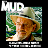Mud Meets : Jacque Fresco (The Venus Project & Zeitgeist) [Apologies for vocal sound quality]