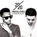 @SLANDERJOY #20/20 Fabolous & Drake