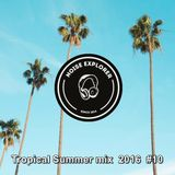 Noise Explorer Tropical Summer mix 2016 #10