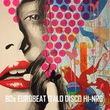 80s EUROBEAT ITALO DISCO Hi-NRG - Non-Stop Party Mix