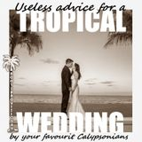 Tropical Wedding - Useless advice on marriage by Calypsonians