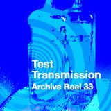 Test Transmission Archive Reel 33