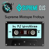 Supreme Mixtape Friday's 4/01/16 Mix by Dj Wreckless