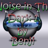 Noise in The Dark 1