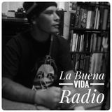 La Buena Vida Radio – Prog 6 Temp 2 – Sabor Clandestino
