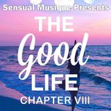 The Good Life No 8 A Melodic and Deep House Mix 2015