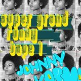 Johnny Karma: Super Grand Funky ⚅ Tape 1 ⚅