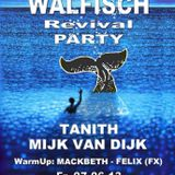 My Set at the Walfisch Revival Party at the original location