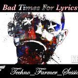 Bad times for lyrics TF sessions (Keko-2012)
