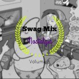 Swagmix VOL.6 - Nostalgia