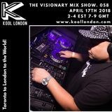 Marcus Visionary - The Visionary Mix Show 058 - Kool London - Tues April. 17th 2018