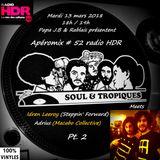 Apéromix #52 radio HDR by Soul & Tropiques meets Adrius & Idren Leeroy Pt2. 13/03/2018