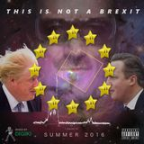 This is not a Brexit (summer 2016)