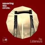 Squaring The Circle presents: The Listeneurs Vol.9