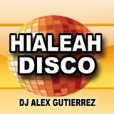 Hialeah Disco by DJ Alex Gutierrez