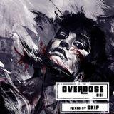 SKIP - OVERDOSE 001