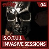 S.O.T.U.I - Invasive Sessions #04