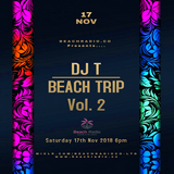 DJ T - Beach Trip Vol. 2 Beach Radio 17.11.18 6PM