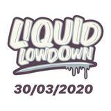 Liquid Lowdown 30-03-2020 on New Zealand's Base FM 107.3 (Lockdown Edition)