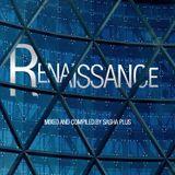 Sasha Plus - Renaissance (March Mix)