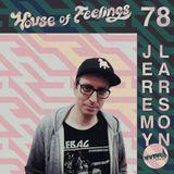 House of Feelings Radio Ep 78: 12.8.17 (Jeremy Larson)
