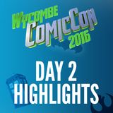 Wycombe Comic Con Day 2 Highlights!