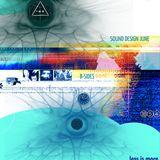LIM ArtStyle pres Sound Design ▲ June [B-Sides]