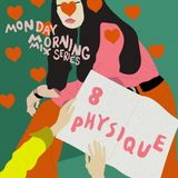 Monday Morning Mix Series: #8 Physique