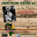 """LOVERS REGGAE CLASSICS""#2 in The Mansion by Selectress Aur'El [ JahMusicMansion Radio-August 2016]"