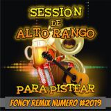 Session De Alto Rango Corridos 2019  Foncy Remix