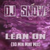 DJ Snow - Lean On (30 Min Mini Mix) (Trap)