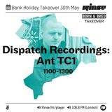Ant TC1 - Dispatch Recordings Show on Rinse FM - 1st Hour (Old School) 30.05.2016