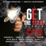 Free mix promo Get The Strap Riddim Yardstyle Entertainment x Old Spoon Productions 2018 Skt Risto