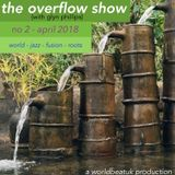 The Overflow Show No 2 (April 2018)