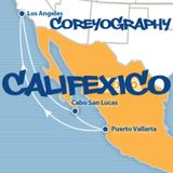 COREYOGRAPHY | CALIFEXICO