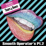 Tears 4 Beers - Smooth Operator`s Pt.2