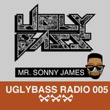 UGLYBASS Radio 005 Mixed by Mr. Sonny James