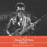 THE BLUES KITCHEN RADIO: 18 DECEMBER 2017
