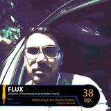 FLUX 38 // Melancholy Is Not Only for Soldiers (Playlist: Morteza)