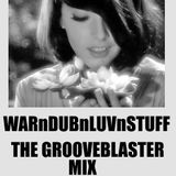 WARnDUBnLUVnSTUFF (The Grooveblaster Mix)