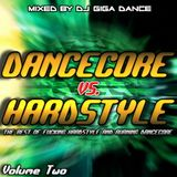 DANCECORE vs. HARDSTYLE Vol.2 - mixed by DJ Giga Dance