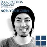 077: Nobuyoshi Chiba - PLUS RECORDS PODCAST [Mar,13,2015] DJ MIX