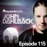 Mutants Radio With John Dahlback - Show 115