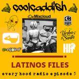 coolcaddish-everyhood radio ep 5 (the latinos files)