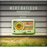 Mert Batigun - Radiopot Podcast#004