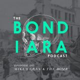 Ep: 015 Mikes Gran & The Bomb