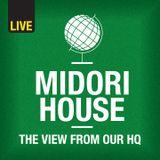 Midori House - Friday 8 May