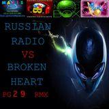 RUSSIAN RADIO VS. BROKEN HEART PG29 RMX
